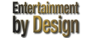 Entertainment by Design